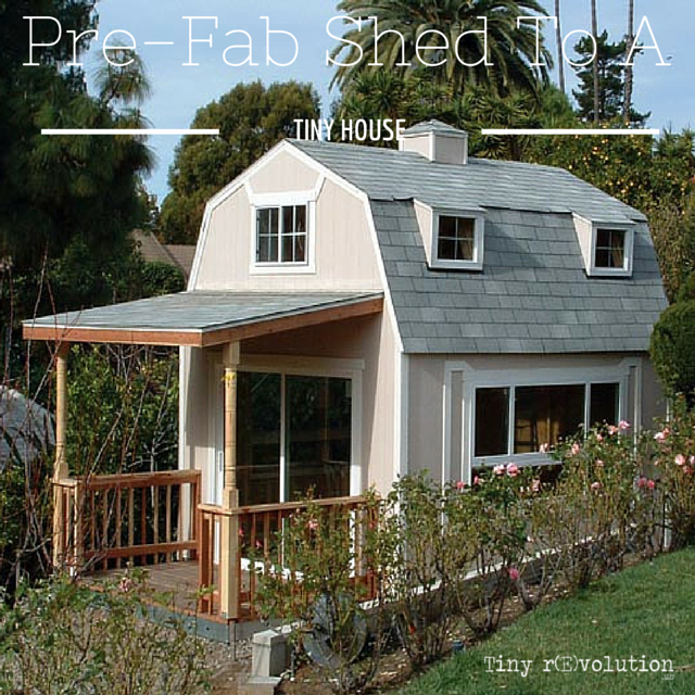 Can A Pre Fab Be Made Into a Tiny House