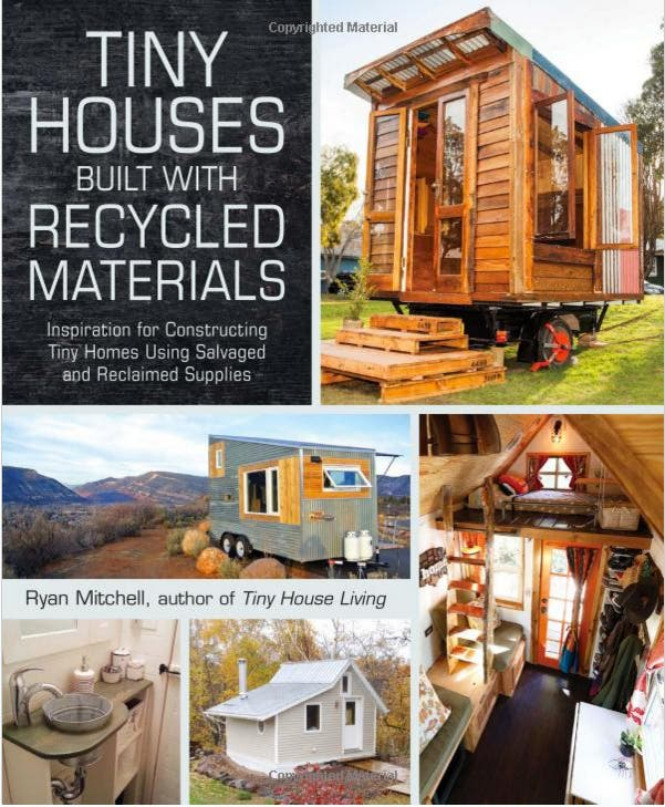 New book tiny houses built with recycled materials tiny for Reclaimed house materials