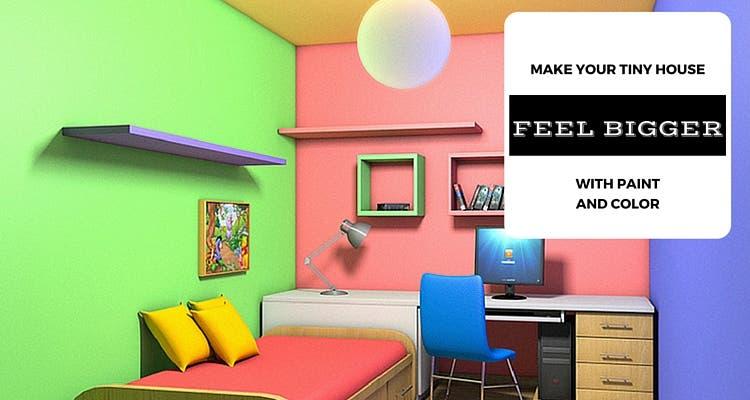 Great Make Your Tiny House Feel Bigger With Paint And Color