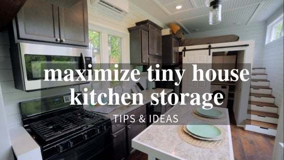 Maximize Your Tiny House Kitchen Storage Tiny House Blog