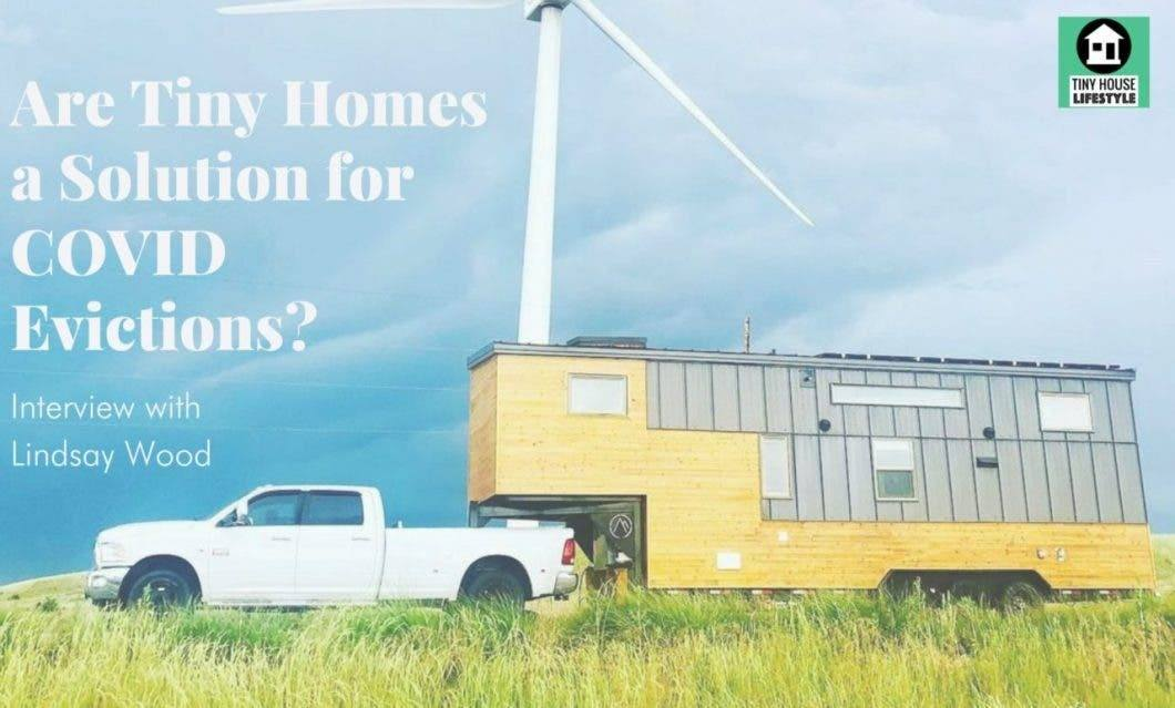 Lindsay Wood and are Tiny Homes a Solution for COVID Evictions?