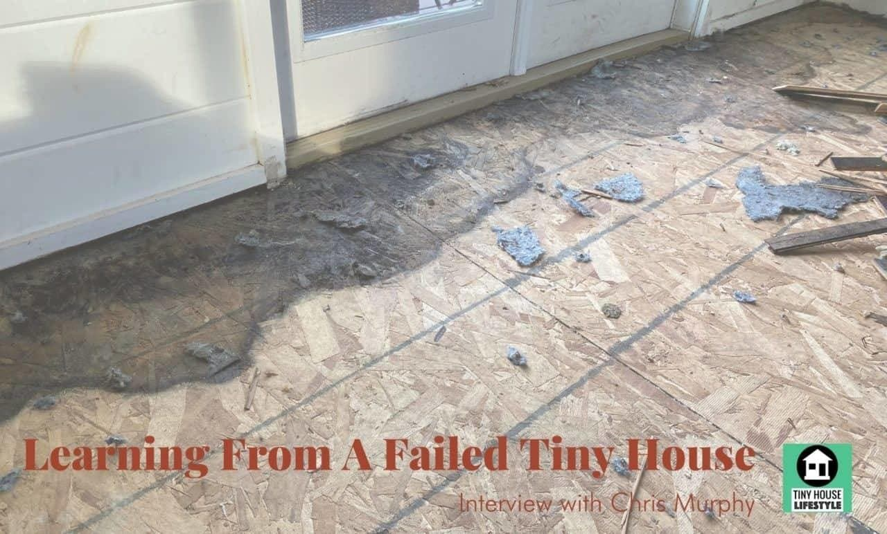 Learning from a Failed Tiny House: Moisture, Mold, and Rot with Chris Murphy