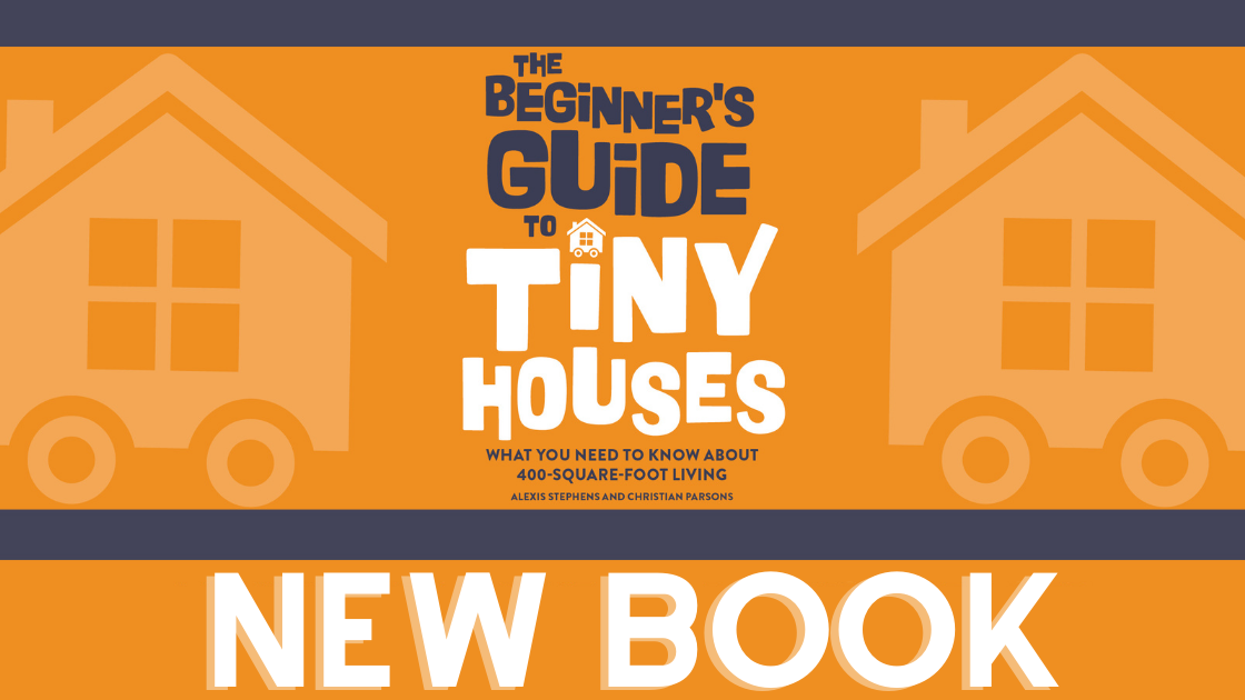 The Beginner's Guide to Tiny House